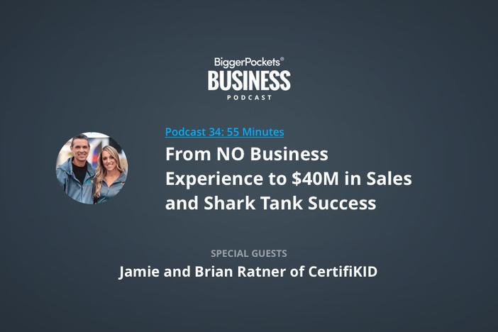 从没有商业经验到拥有4000万美元的销售额,以及与CertifiKID公司的杰米和布赖恩·拉特纳先生合作的《创智赢家》
